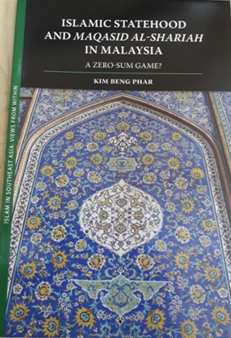 Book Cover: Islamic Statehood and Maqasid Al-shariah in Malaysia: A Zero-Sum Game?