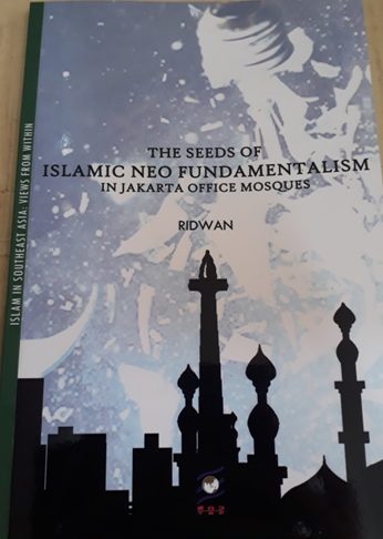 Book Cover: The Seeds of Islamic NEO Fundamentalism in Jakarta Office Mosques